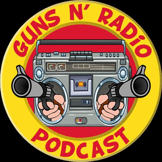 Guns N' Radio Podcast: